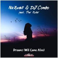 Naxwell & DJ Combo ft. Timi Kullai Dreams (Will Come Alive)