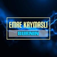 Emre Kaymasli Burnin