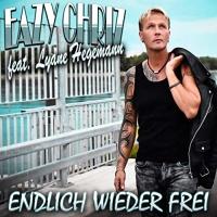 Eazy Chriz feat. Lyane Leigh Endlich Wieder Frei