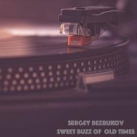 Sergey Bezrukov Sweet Buzz Of Old Times