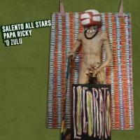 Salento All Stars Feat Papa Ricky & \'o Zulu Logorato