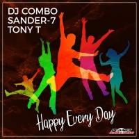 DJ Combo, Sander-7 & Tony T Happy Every Day