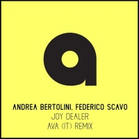 Andrea Bertolini ft. Federico Scavo Joy Dealer (AVA (It) Remix)