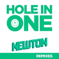 Newton Hole In One Remixes