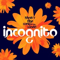 Incognito ft. Jocelyn Brown, Carleen Anderson, Imaani, Joy Rose, Maysa, Tony Momrelle That's The Way Of The World