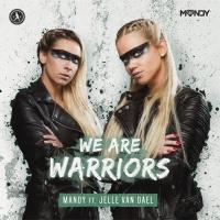 Mandy feat. Jelle Van Dael We are Warriors