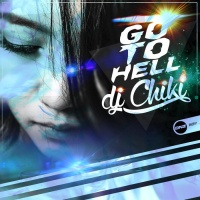 Dj Chiki Go To Hell
