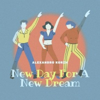 Alexandro Korzh New Day For A New Dream