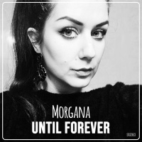 Morgana Until Forever