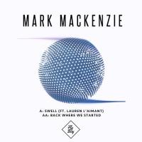 Mark Mackenzie Swell/Back Where We Started