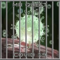 Mr Quest Covid 19