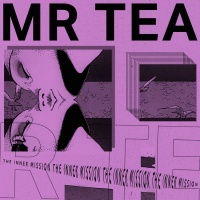 Mr Tea The Inner Mission