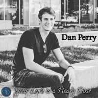 Dan Perry Your Love Is A Heavy Dose