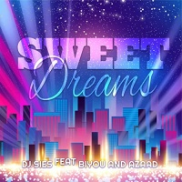 DJ Sies Feat Biyou And Azaad Sweet Dreams