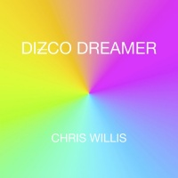 Chris Willis Disco Dreamer