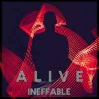 Ineffable Alive