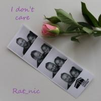 Rat_nic I Don\'t Care
