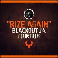 Blackout Ja & Liondub Rize Again