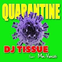 Quarantine DJ Tissue Feat Mr. Virus