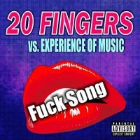 20 Fingers Vs. Experience Of Music Fuck Song