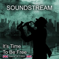 Soundstream It's Time To Be Free (Special UK edition)