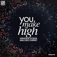 Anderson Soares Feat Luiza Caspary You Make Me High