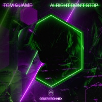 Tom & Jame Alright Don\'t Stop