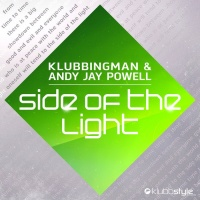 Klubbingman & Andy Jay Powell Side Of The Light