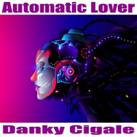 Danky Cigale Automatic Lover