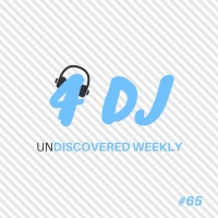 Joey Martinez & Carlos Waytt, Jaques Le Noir, Fix-stern, Jj Mullor 4 DJ/UnDiscovered Weekly #65