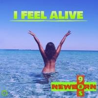 Newborn 90s I Feel Alive
