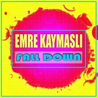 Emre Kaymasli Fall Down