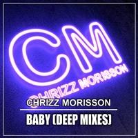 Chrizz Morisson Baby (Deep Mixes)