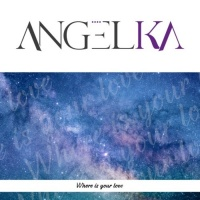 Angelika Where Is Your Love