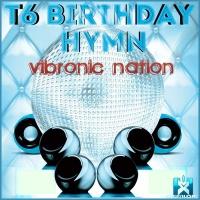Vibronic Nation T6 Birthday Hymn