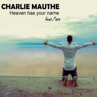 Charlie Mauthe feat. Pats Heaven Has Your Name