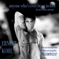 Ernest Kohl Anyone Who's Ever Been In Love - The New Remixes And More