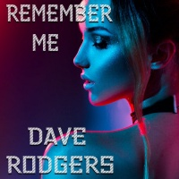 Dave Rodgers Remember Me