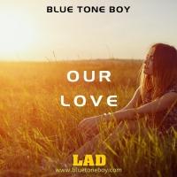 Blue Tone Boy Our Love