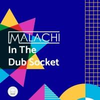 Malachi In The Dub Socket
