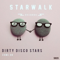 Dirty Disco Stars Come On