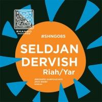 Seldjan Dervish Riah/Yar