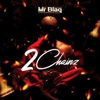 Mr Blaq 2Chainz