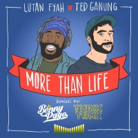 Lutan Fyah, Ted Ganung More Than Life