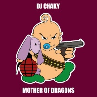 Dj Chaky Mother Of Dragons