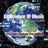 Experience Of Music & Iris Trevisan You Can Change The World