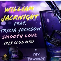 William Jacknight Feat Tricia Jackson & Tay Edwards Smooth Love