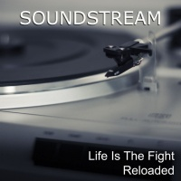 Soundstream Life Is The Fight Reloaded