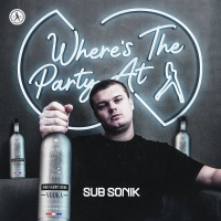 Sub Sonik Where\'s The Party At?