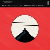 Coell, Mrvlz, Robbie Rosen Be With U